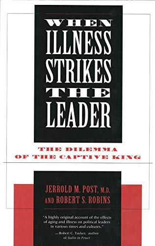 9780300063141: When Illness Strikes the Leader: The Dilemma of the Captive King