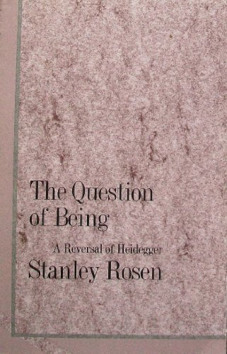 9780300063158: The Question of Being: A Reversal of Heidegger