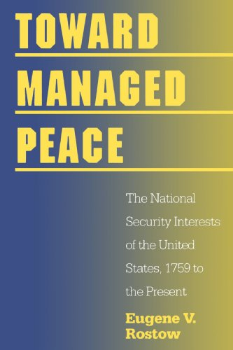 9780300063165: Toward Managed Peace: The National Security Interests of the United States, 1759 to the Present