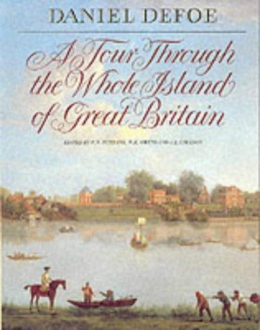 A TOUR THROUGH THE WHOLE ISLAND OF GREAT BRITAIN / DANIEL DEFOE ; ABRIDGED AND EDITED BY P.N. ...