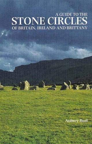 9780300063318: A Guide to the Stone Circles of Britain, Ireland and Brittany