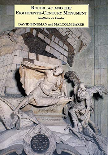 9780300063332: Roubiliac and the Eighteenth-Century Monument: Sculpture as Theatre (The Paul Mellon Centre for Studies in British Art)