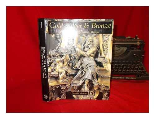 9780300063363: Gold, Silver, and Bronze: Metal Sculpture of the Roman Baroque