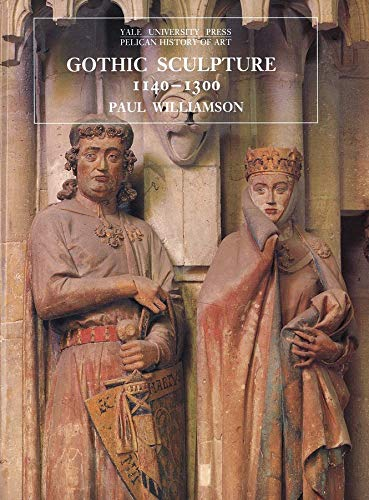 9780300063387: Gothic Sculpture, 1140–1300 (The Yale University Press Pelican History of Art Series)