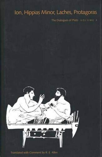 9780300063431: The Dialogues of Plato, Volume 3: Ion, Hippias Minor, Laches, Protagoras (Vol 3)