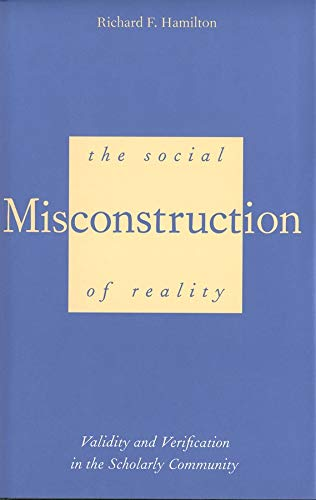 9780300063455: The Social Misconstruction of Reality: Validity and Verification in the Scholarly Community