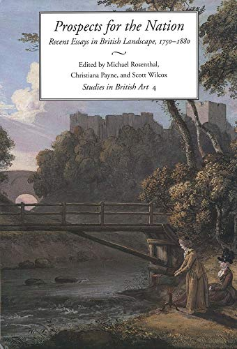 9780300063837: Prospects for the Nation: Recent Essays in British Landscape, 1750-1880