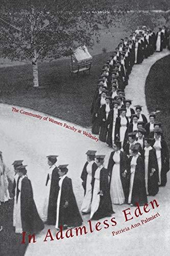 9780300063882: In Adamless Eden: The Community of Women Faculty at Wellesley