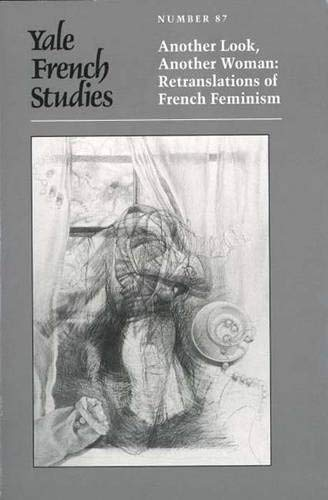 9780300063943: Yale French Studies, Number 87: Another Look, Another Woman: Retranslations of French Feminism (Yale French Studies Series)
