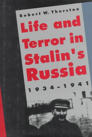 Life and terror in Stalin's Russia, 1934-1941.: Thurston, Robert W.
