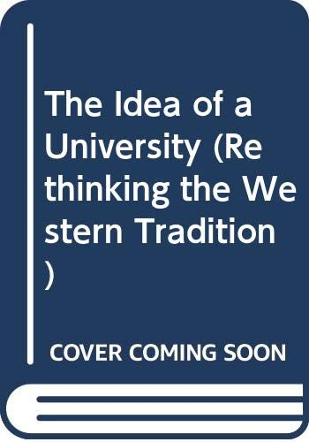 9780300064049: The Idea of a University (Rethinking the Western Tradition)