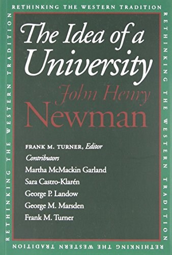 The Idea of a University (Rethinking the Western Tradition): Newman, John Henry