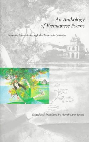 An Anthology of Vietnamese Poems: From the Eleventh through the Twentieth Centuries