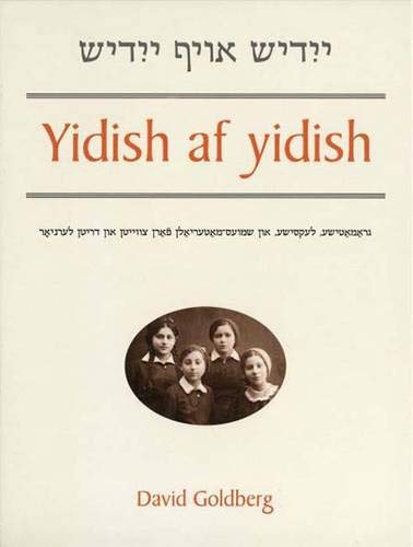 Yidish af Yidish: Grammatical, Lexical, and Conversational Materials for the Second and Third Years...
