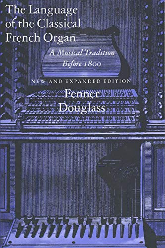 9780300064261: The Language of the Classical French Organ: A Musical Tradition Before 1800