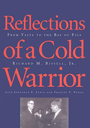 9780300064308: Reflections of a Cold Warrior: From Yalta to the Bay of Pigs