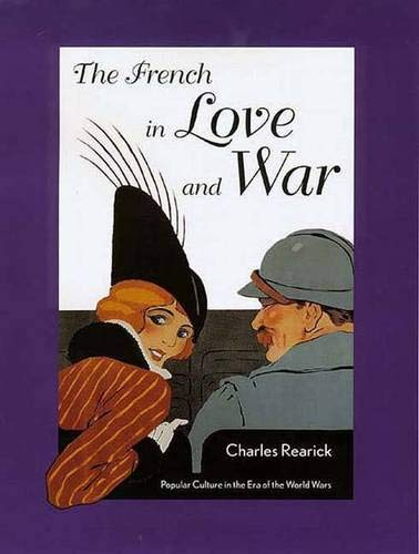 9780300064339: The French in Love and War: Popular Culture in the Era of the World Wars