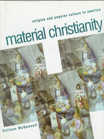 9780300064407: Material Christianity: Religion and Popular Culture in America