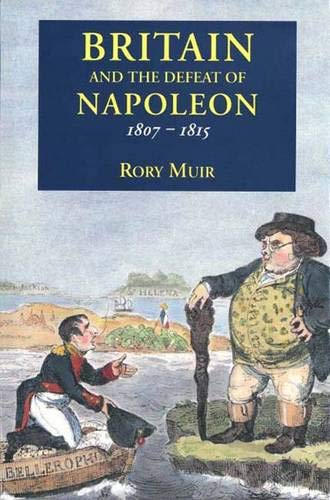 9780300064438: Britain and the Defeat of Napoleon, 1807-1815