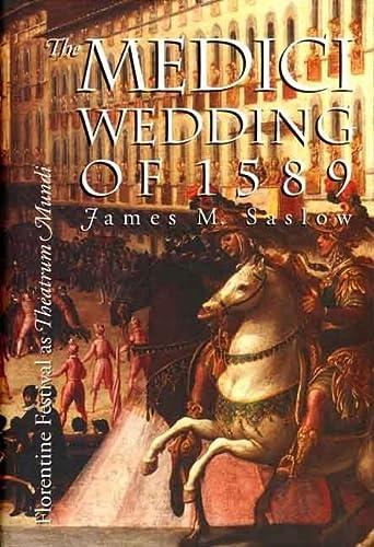 9780300064476: The Medici Wedding of 1589: Florentine Festival as Theatrum Mundi: Florentine Festival as Theatrum Minds