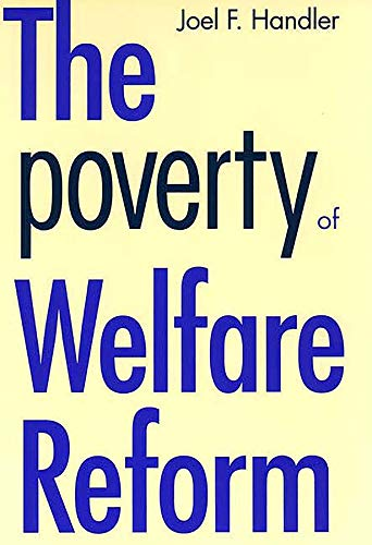 9780300064810: The Poverty of Welfare Reform (Yale Fastback Series)