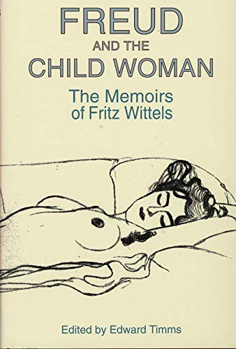 9780300064858: Freud and the Child Woman: The Memoirs of Fritz Wittels