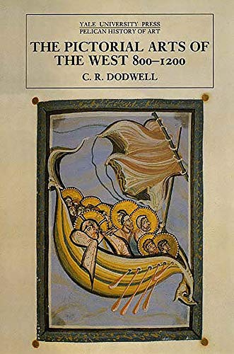 9780300064933: The Pictorial Arts of the West, 800-1200 (The Yale University Press Pelican History)