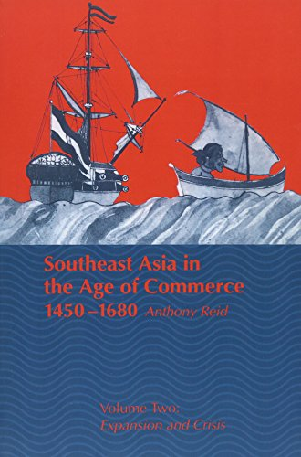 9780300065169: Southeast Asia in the Age of Commerce, 1450-1680: Volume 2, Expansion and Crisis