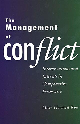 9780300065176: The Management of Conflict: Interpretations and Interests in Comparative Perspective
