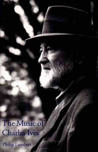 9780300065220: The Music of Charles Ives (Composers of the Twentieth Century Serie)
