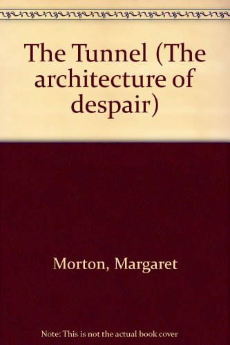 The Tunnel: The Underground Homeless of New York City (Architecture of Despair): Morton, Ms. ...