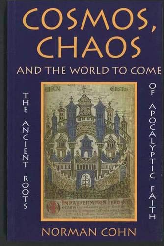 9780300065510: Cosmos, Chaos and the World to Come: Ancient Roots of Apocalyptic Faith