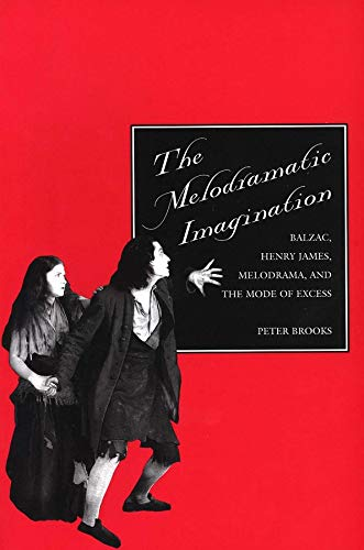 9780300065534: The Melodramatic Imagination: Balzac, Henry James, Melodrama, and the Mode of Excess