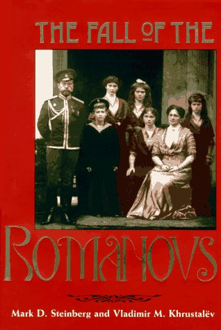 9780300065572: The Fall of the Romanovs: Political Dreams and Personal Struggles in a Time of Revolution (Annals of Communism Series)