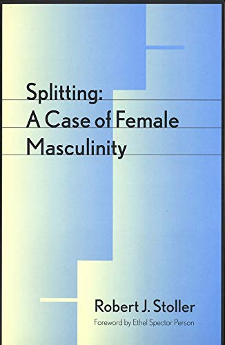 9780300065725: Splitting: A Case of Female Masculinity