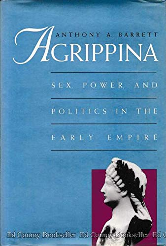 9780300065985: Agrippina: Sex, Power, and Politics in the Early Empire
