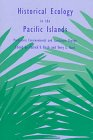 Historical Ecology in the Pacific Islands: Prehistoric Environmental and Landscape Change: Kirch, ...