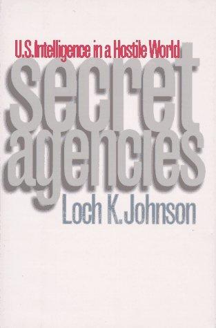9780300066111: Secret Agencies: U.S. Intelligence in a Hostile World