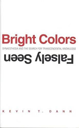 9780300066197: Bright Colors Falsely Seen: Synaesthesia and the Search for Transcendental Knowledge