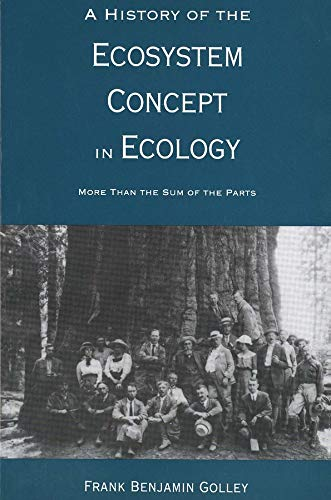 9780300066425: A History of the Ecosystem Concept in Ecology - More than the Sum of the Parts (Paper)