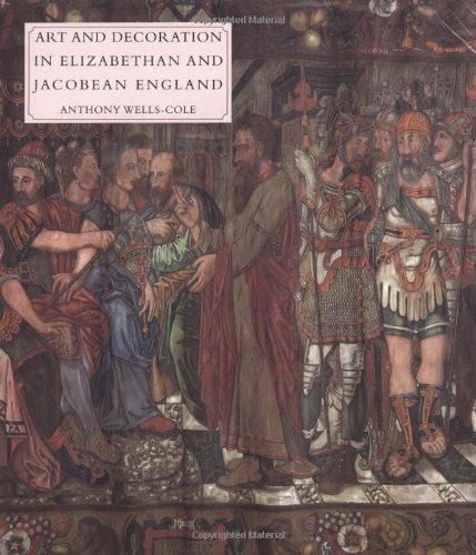 Art and Decoration in Elizabethan and Jacobean England : The Influence of Continental Prints, 1558-...