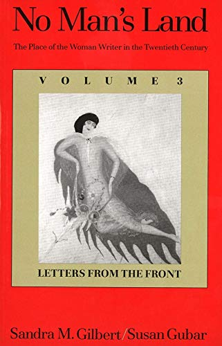 9780300066609: No Man's Land: The Place of the Woman Writer in the Twentieth Century, Volume 3: Letters from the Front