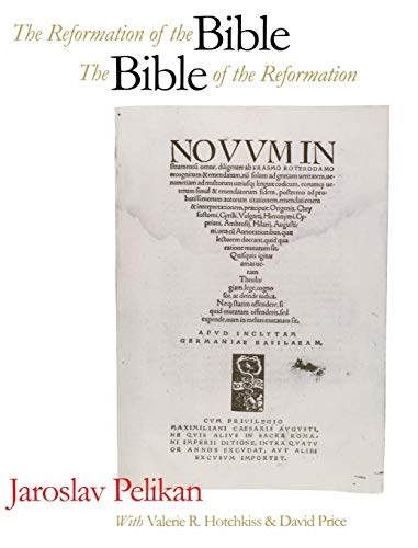 The Reformation of the Bible/The Bible of the Reformation (9780300066678) by Jaroslav Pelikan