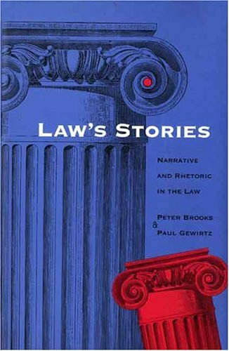 9780300066753: Law's Stories: Narrative and Rhetoric in the Law