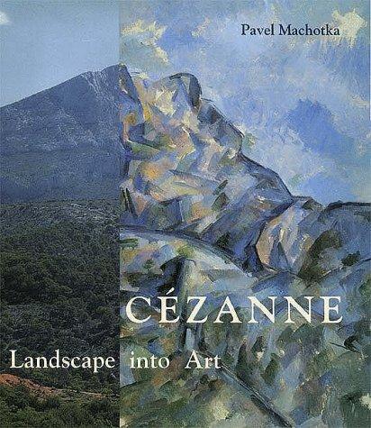 CEZANNE : Landscape into Art: Machotka, Pavel