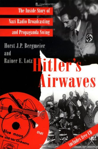 9780300067095: Hitler's Airwaves: The Inside Story of Nazi Radio Broadcasting and Propaganda Swing