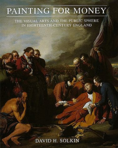 9780300067200: Painting for Money: The Visual Arts and the Public Sphere in Eighteenth-Century England (The Paul Mellon Centre for Studies in British Art)