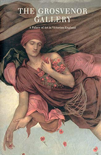 9780300067521: The Grosvenor Gallery: A Palace of Art in Victorian England