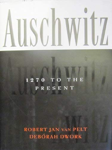 9780300067552: Auschwitz, 1270 to the Present