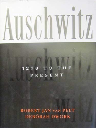 9780300067552: Auschwitz, 1270 to the Present